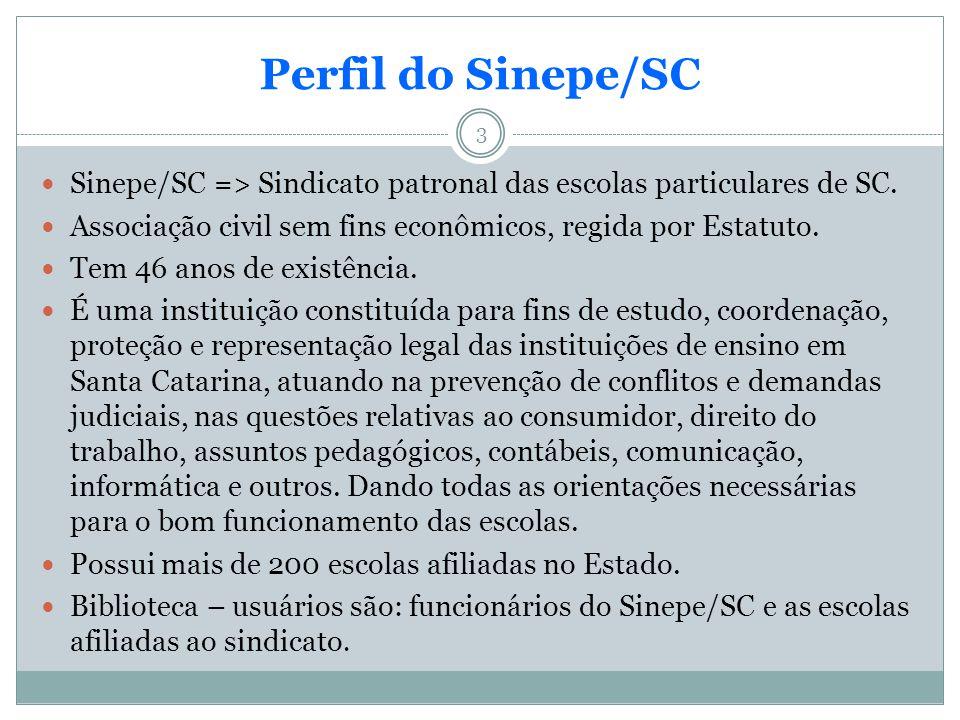 3 Perfil do Sinepe/SC Sinepe/SC => Sindicato patronal das escolas particulares de SC. Associação civil sem fins econômicos, regida por Estatuto. Tem 4