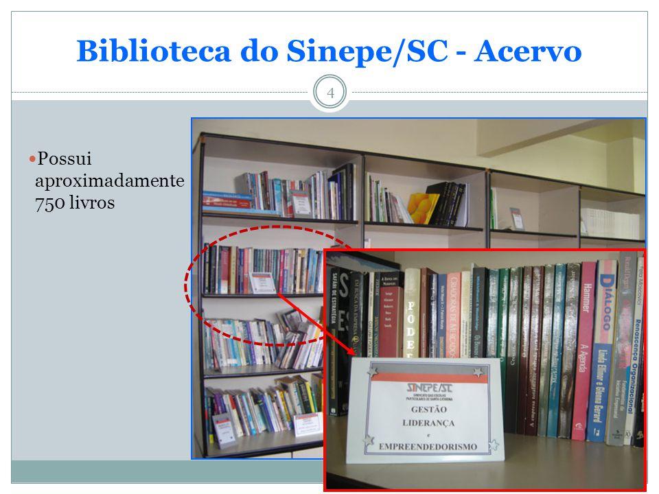 4 Biblioteca do Sinepe/SC - Acervo Possui aproximadamente 750 livros