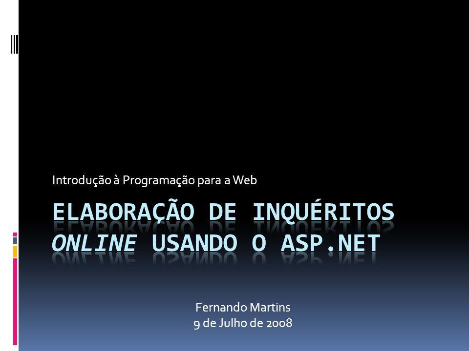 Introdução à Programação para a Web Fernando Martins 9 de Julho de 2008