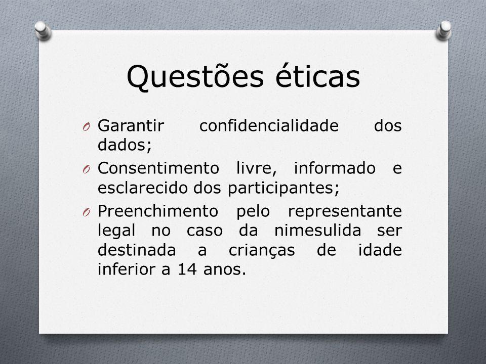 Questões éticas O Garantir confidencialidade dos dados; O Consentimento livre, informado e esclarecido dos participantes; O Preenchimento pelo represe