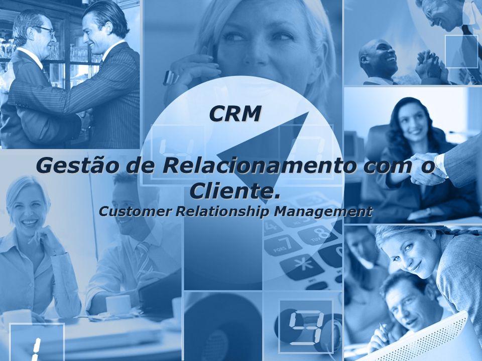 CRM - Gestão de Relacionamento com o Cliente Gestão da Informação - CRM 1 CRM Gestão de Relacionamento com o Cliente. Customer Relationship Management