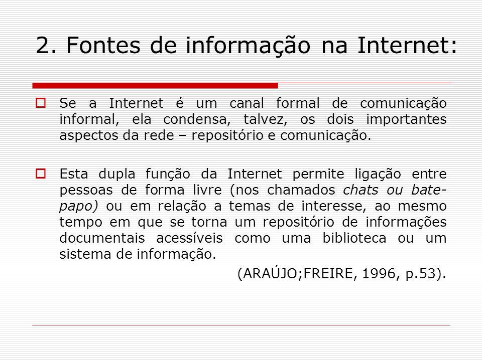 2. Fontes de informação na Internet: Se a Internet é um canal formal de comunicação informal, ela condensa, talvez, os dois importantes aspectos da re