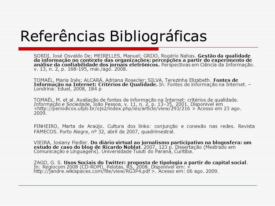Referências Bibliográficas SORDI, José Osvaldo De; MEIRELLES, Manuel; GRIJO, Rogério Nahas. Gestão da qualidade da informação no contexto das organiza