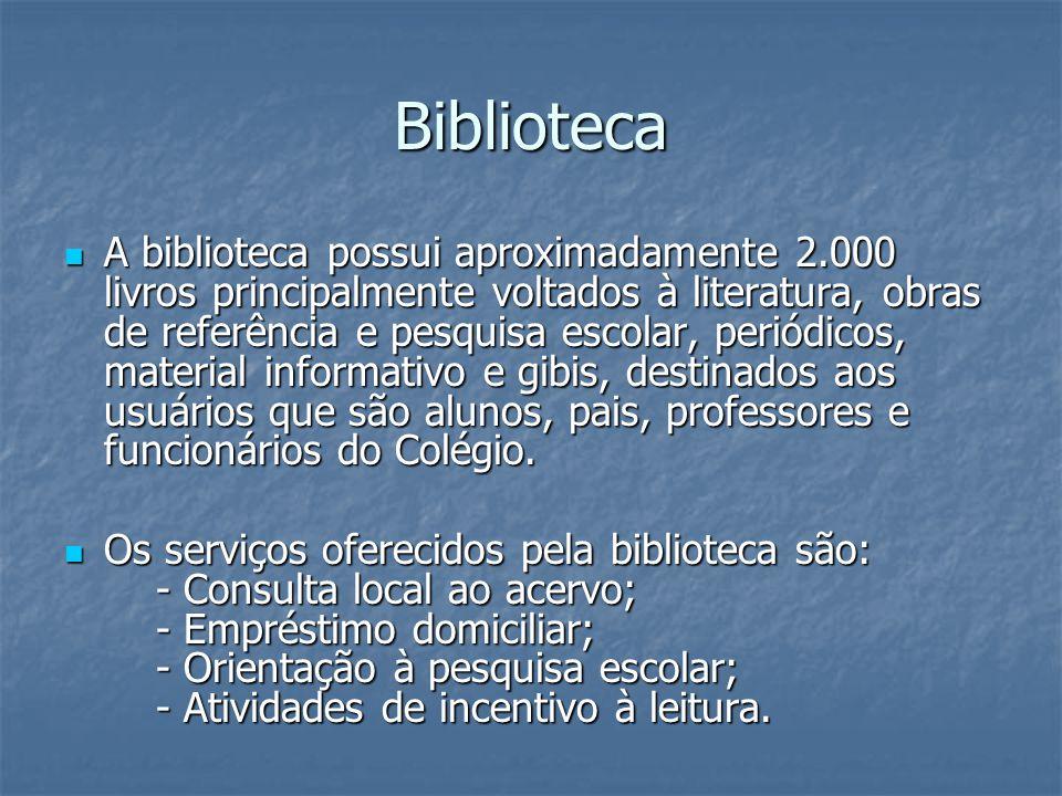 Biblioteca A biblioteca possui aproximadamente 2.000 livros principalmente voltados à literatura, obras de referência e pesquisa escolar, periódicos,