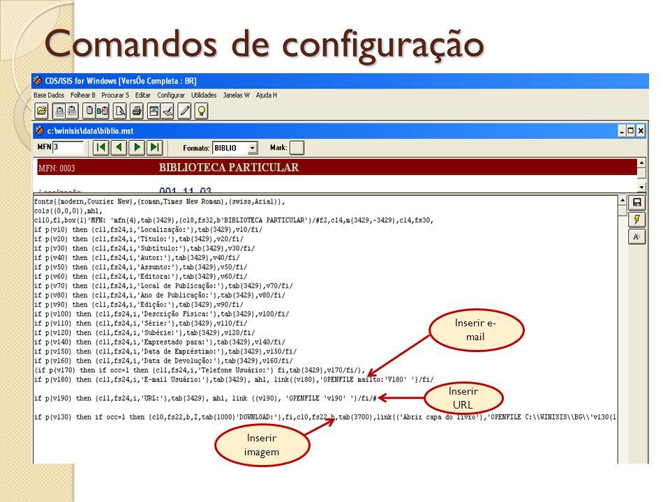 Comandos de configuração Inserir e- mail Inserir URL Inserir imagem