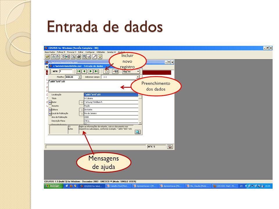 Entrada de dados Mensagens de ajuda Incluir novo registro Preenchimento dos dados