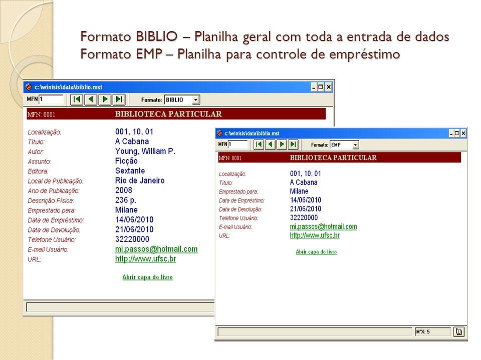 Formato BIBLIO – Planilha geral com toda a entrada de dados Formato EMP – Planilha para controle de empréstimo
