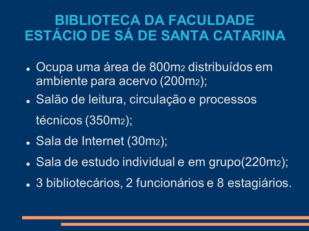 Ocupa uma área de 800m 2 distribuídos em ambiente para acervo (200m 2 ); Salão de leitura, circulação e processos técnicos (350m 2 ); Sala de Internet