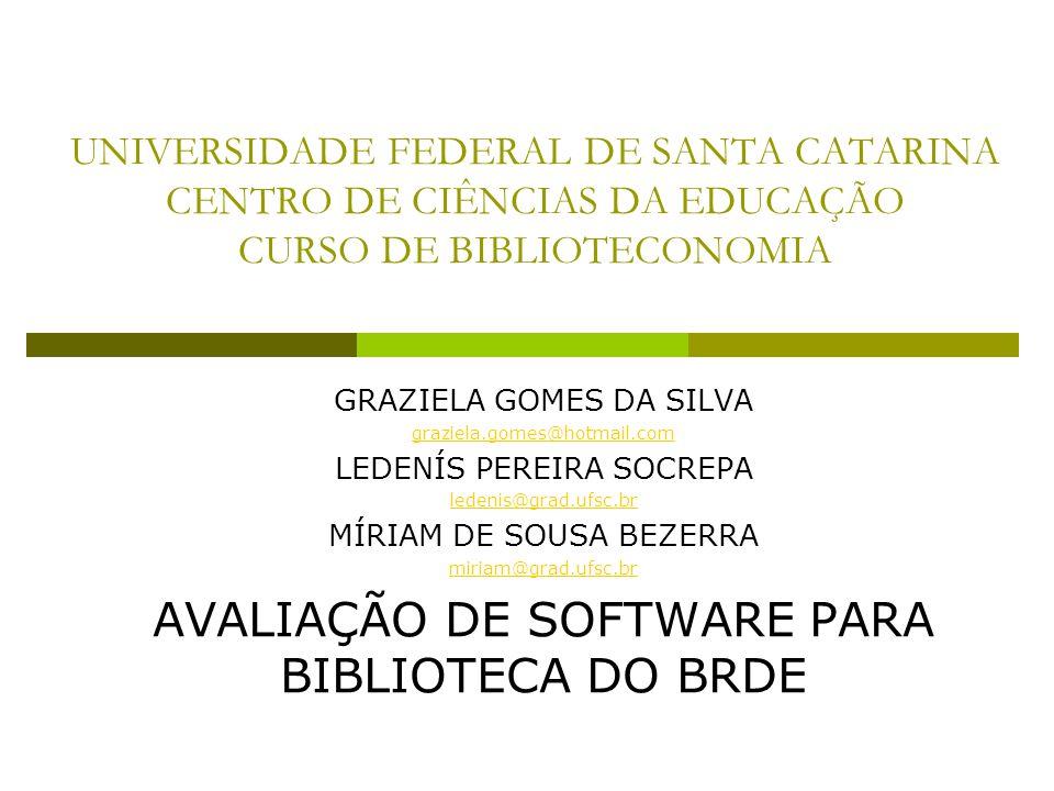 UNIVERSIDADE FEDERAL DE SANTA CATARINA CENTRO DE CIÊNCIAS DA EDUCAÇÃO CURSO DE BIBLIOTECONOMIA GRAZIELA GOMES DA SILVA graziela.gomes@hotmail.com LEDE
