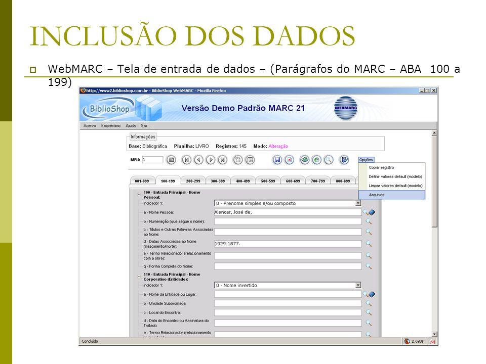 INCLUSÃO DOS DADOS WebMARC – Tela de entrada de dados – (Parágrafos do MARC – ABA 100 a 199)