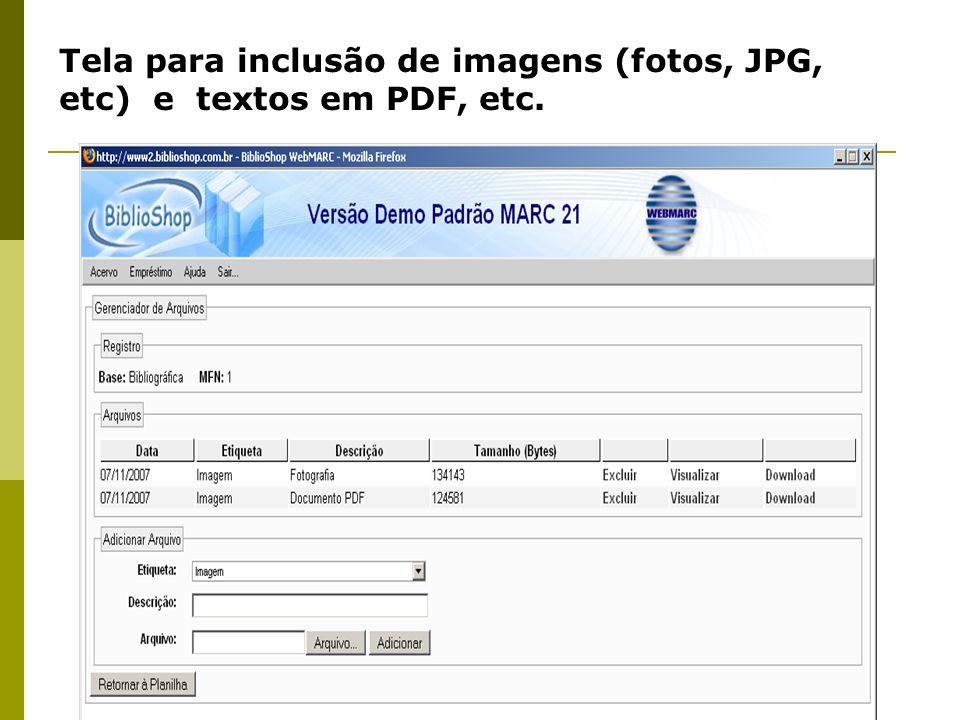 Tela para inclusão de imagens (fotos, JPG, etc) e textos em PDF, etc.