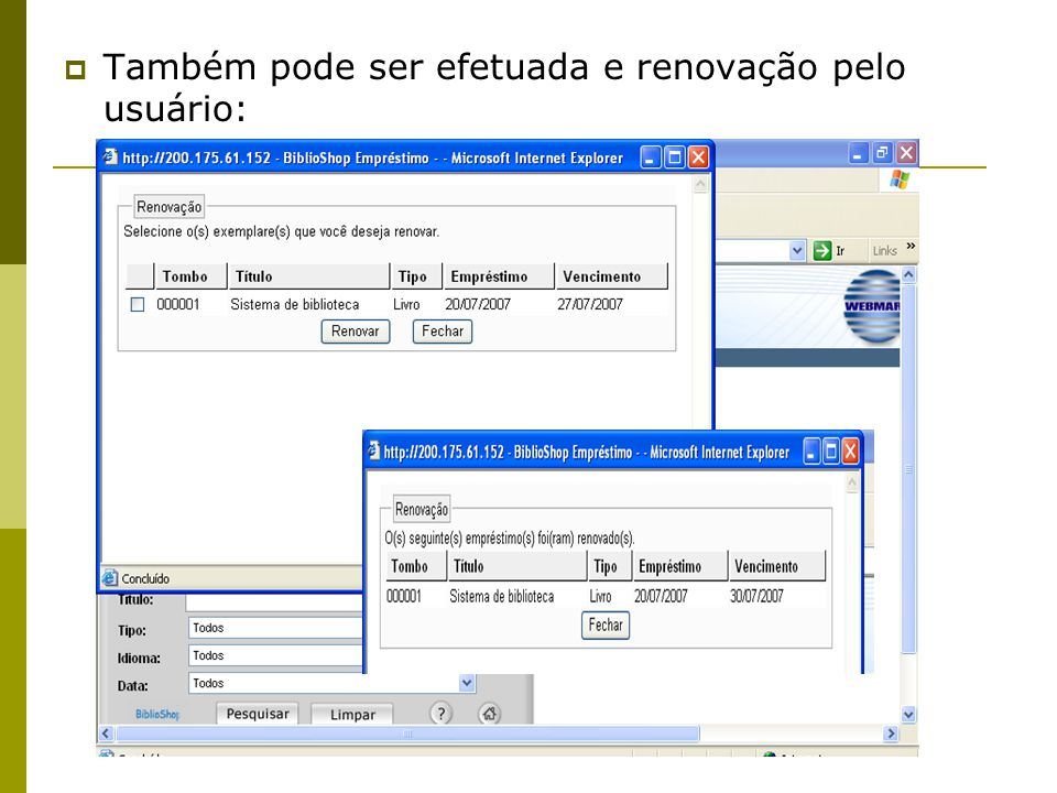 Também pode ser efetuada e renovação pelo usuário: