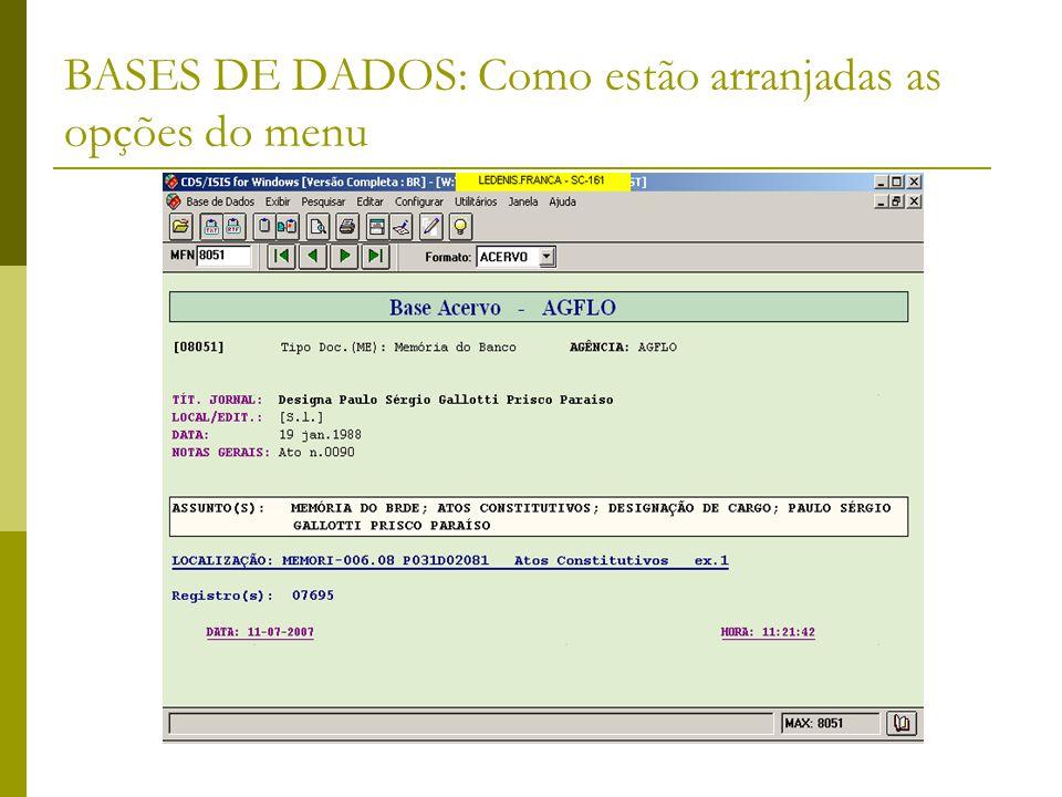 BASES DE DADOS: Como estão arranjadas as opções do menu WebMARC - Arranjo dos Menus: