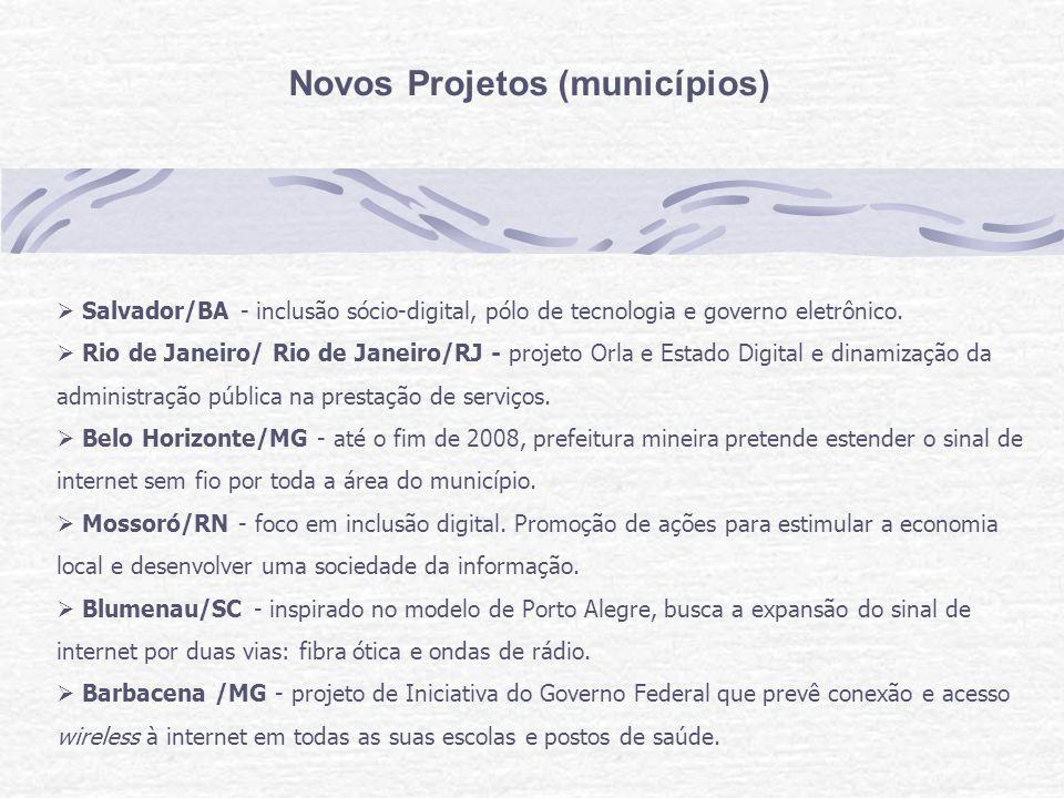 Novos Projetos (municípios) Salvador/BA - inclusão sócio-digital, pólo de tecnologia e governo eletrônico.