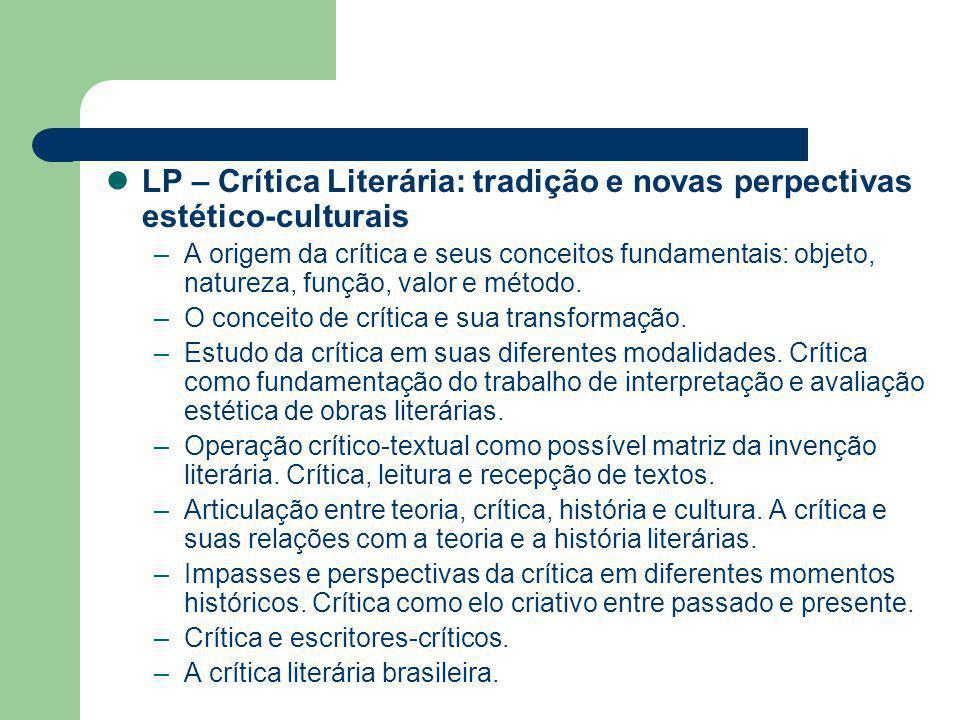 LP – Literatura: estudos comparados e historiografia –A literatura na sua transformação diacrônica e sincrônica.