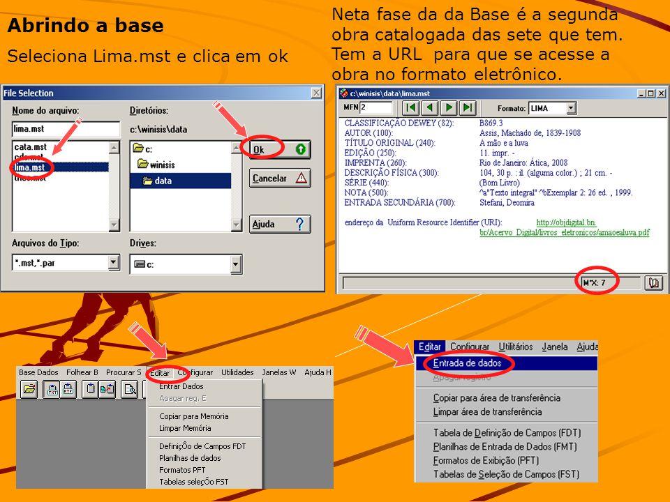 Abrindo a base Seleciona Lima.mst e clica em ok Neta fase da da Base é a segunda obra catalogada das sete que tem.