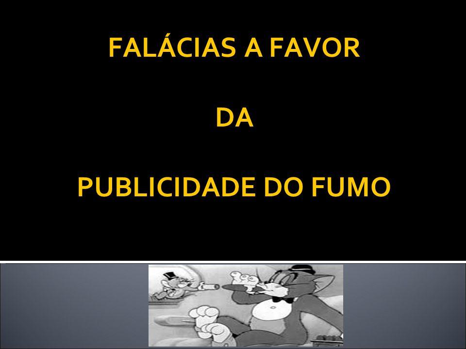 FALÁCIAS A FAVOR DA PUBLICIDADE DO FUMO