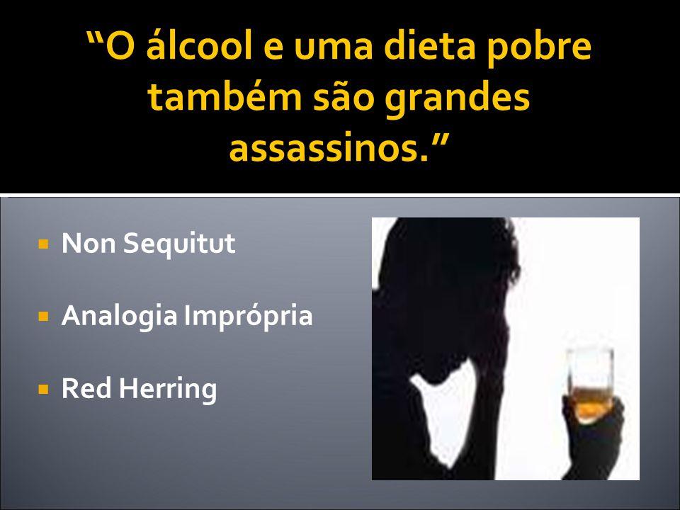 O álcool e uma dieta pobre também são grandes assassinos.