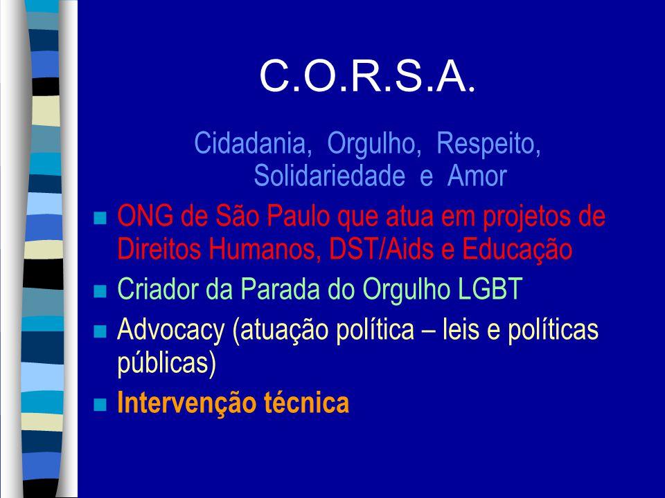 C.O.R.S.A. Cidadania, Orgulho, Respeito, Solidariedade e Amor n ONG de São Paulo que atua em projetos de Direitos Humanos, DST/Aids e Educação n Criad