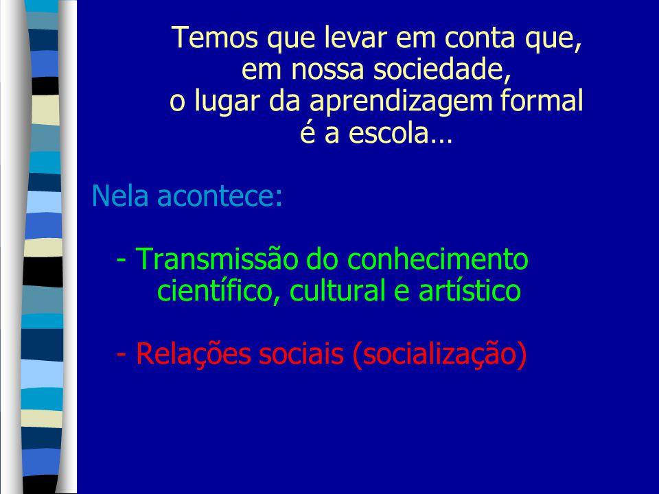 Em relação ao Conhecimento: - Pedagogias específicas para cada conteúdo (disciplinas) Matemática, Português, História, Ciências, Química, Física, Geografia, Biologia, etc.