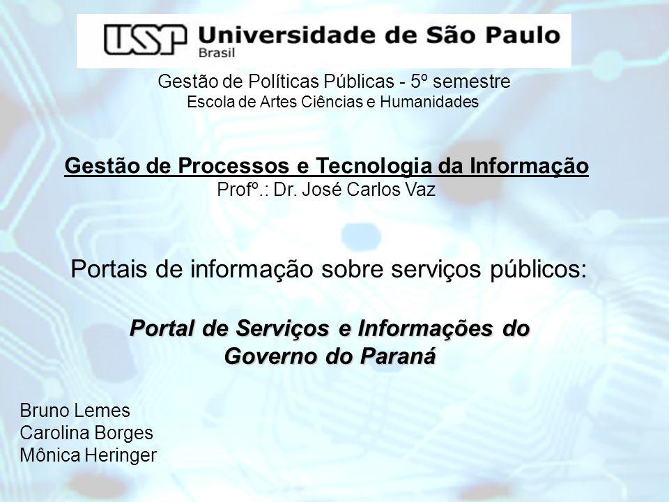 Portal de Serviços e Informações do Governo do Paraná Portais de informação sobre serviços públicos: Portal de Serviços e Informações do Governo do Pa