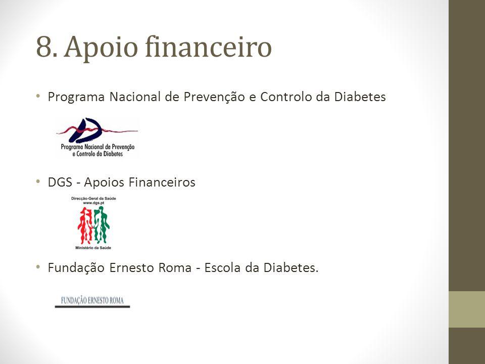 8. Apoio financeiro Programa Nacional de Prevenção e Controlo da Diabetes DGS - Apoios Financeiros Fundação Ernesto Roma - Escola da Diabetes.