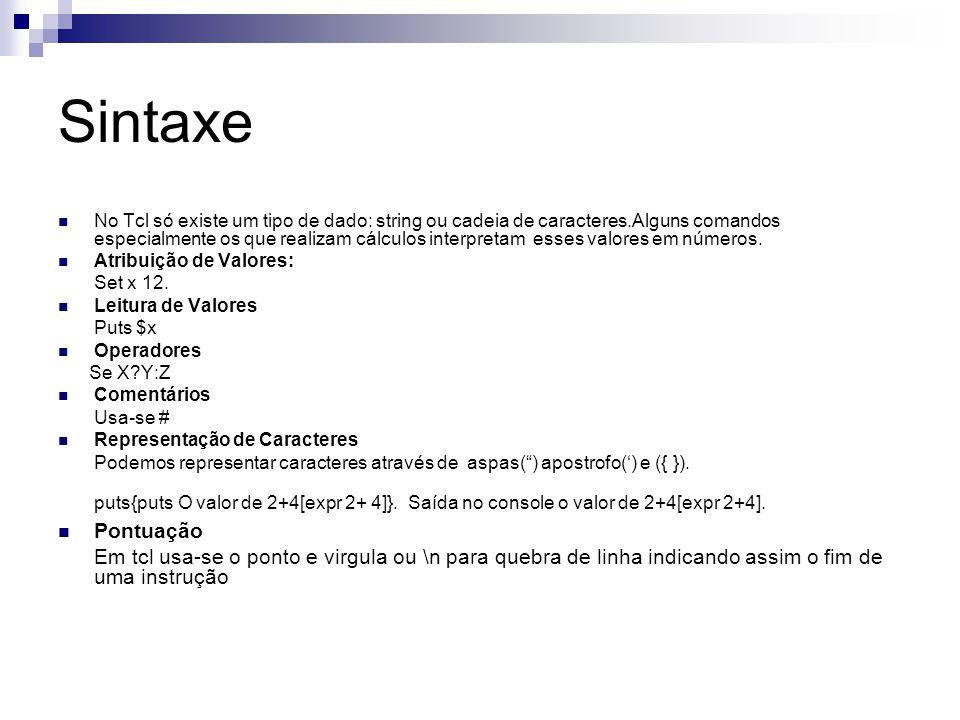 Sintaxe Funções Matemáticas Algumas expressões matemáticas representadas no tcl através do comando expr: 1.