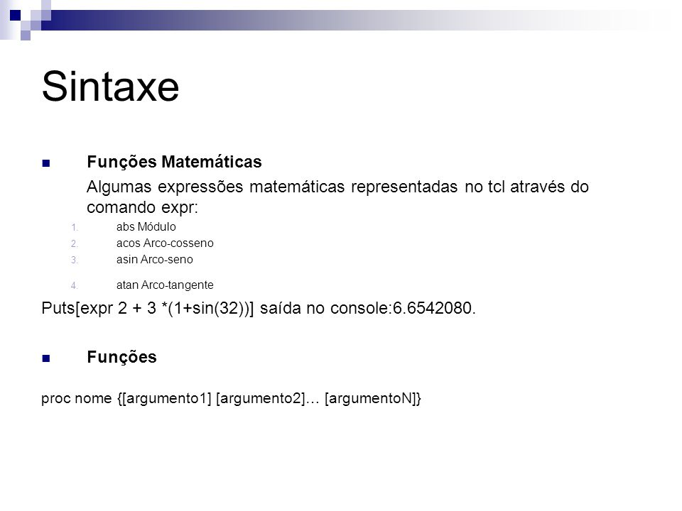 Aplicação Interfaceamento C/C++ Java Entensões Tk Tile/Tk Expect TclUDP Banco de Dados Mysql Postgresql SQLite ODBC Oracle,DB2 e outros por extensões