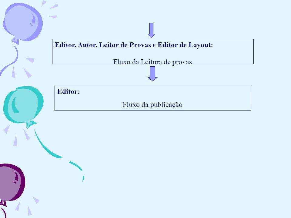 Instalação do sistema Fluxo Básico de Tarefas do Administrador Criação da Revista Configuração de Idioma Configuração do Portal Cadastro do Editor Gerente Sair do Sistema