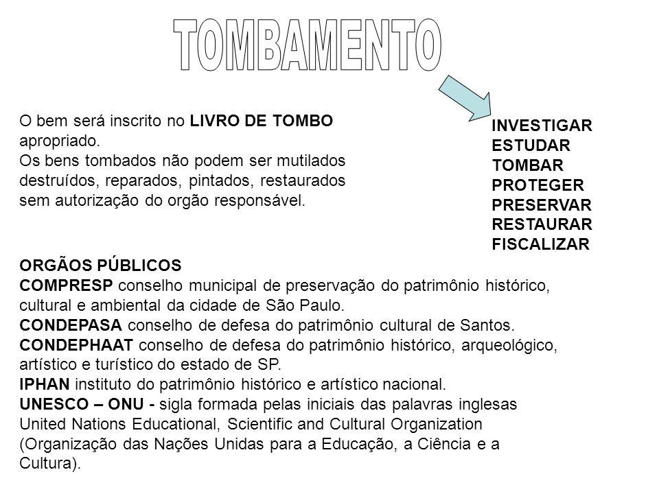 ORGÃOS PÚBLICOS COMPRESP conselho municipal de preservação do patrimônio histórico, cultural e ambiental da cidade de São Paulo. CONDEPASA conselho de