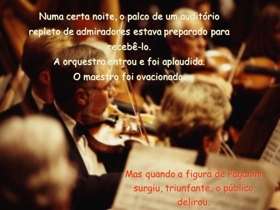 As notas mágicas que saíam de seu violino tinham um som diferente, por isso ninguém queria perder a oportunidade de ver seu espetáculo.