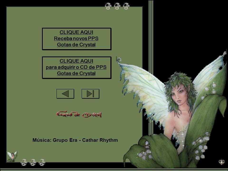 Música: Grupo Era - Cathar Rhythm CLIQUE AQUI para adquirir o CD de PPS Gotas de Crystal CLIQUE AQUI Receba novos PPS Gotas de Crystal
