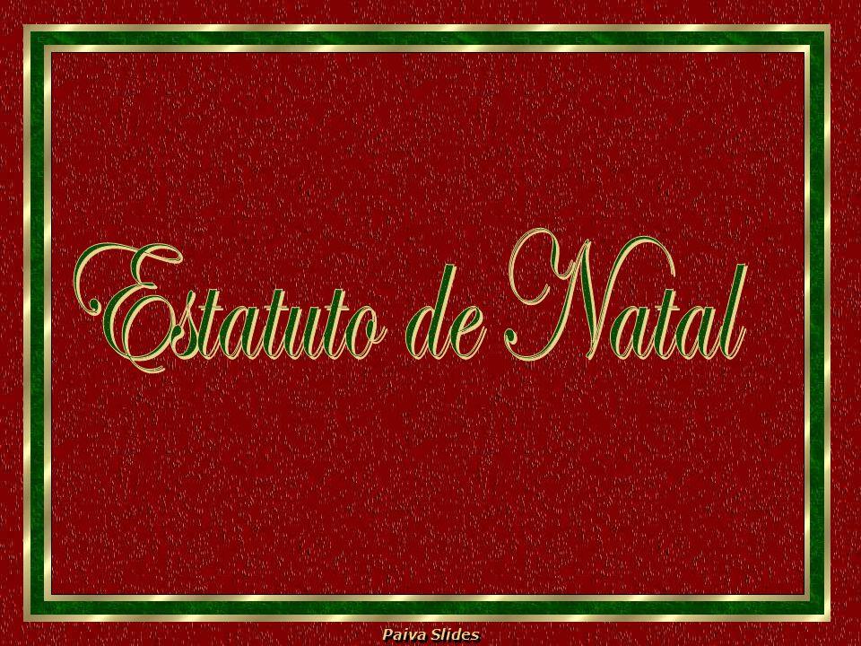 Paiva Slides Art.X: Que o Natal dê a todos um coração puro, livre, alegre, cheio de fé e de amor.