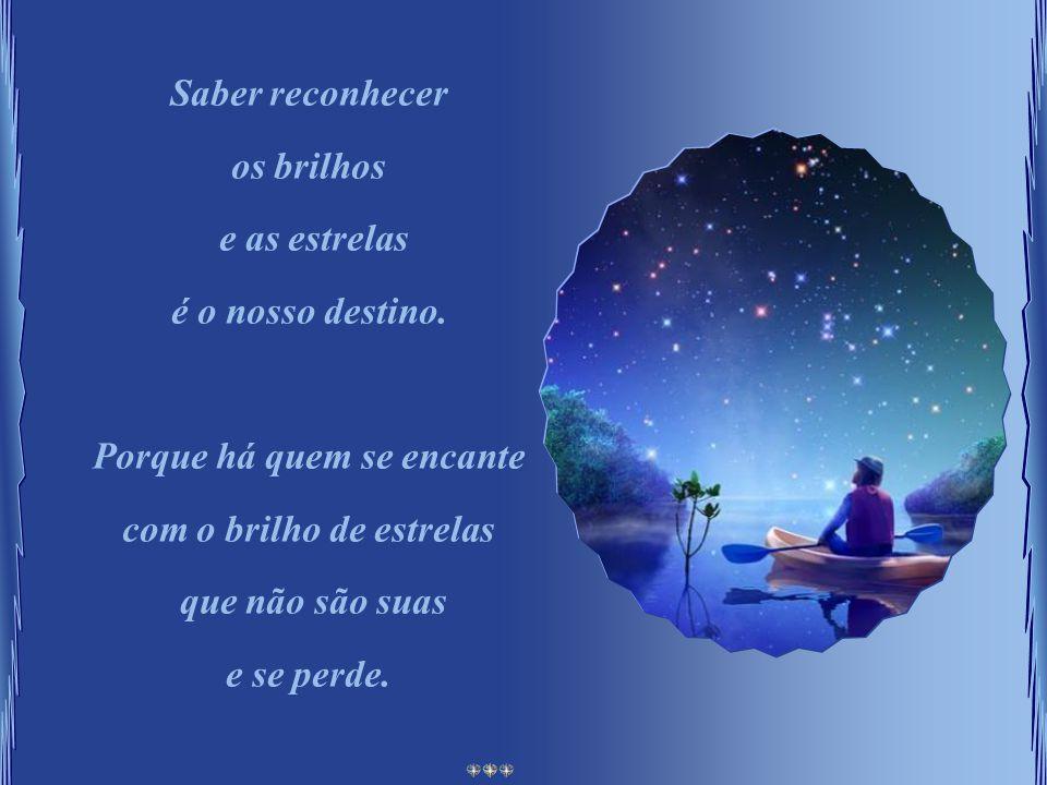 Acenda Sua Estrela É hora de Brilhar Toda pessoa traz consigo Estrelas que a vida concede. Estrelas de brilhar Estrelas de crescer Estrelas de encontr