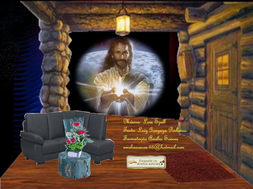 Procure Jesus nas coisas simples; na lágrima, no afago, na alegria pura, no trabalho honesto, no gesto fraterno, no poema à vida, enfim, em tudo que e