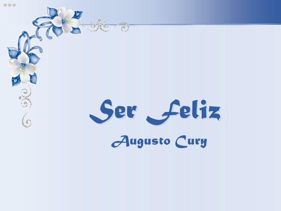 Ser Feliz Ser Feliz Ser Feliz Ser Feliz Augusto Cury