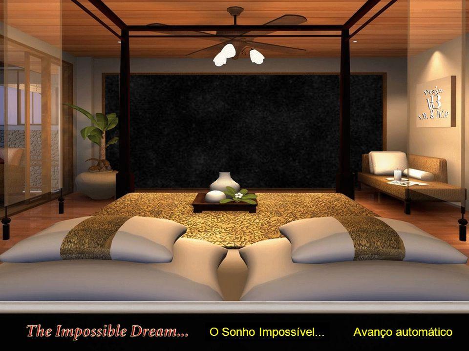 O Sonho Impossível...Avanço automático