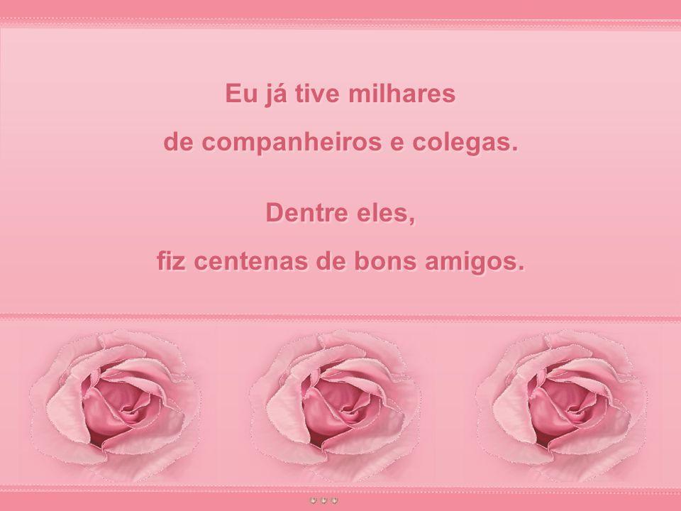 Talvez não seja tarde...Roseiras velhas também produzem rosas lindas e viçosas.
