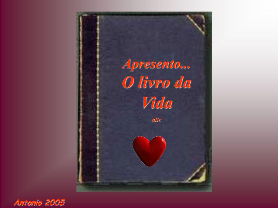 Apresento... O livro da Vida aSc Antonio 2005