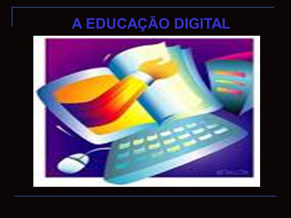 A EDUCAÇÃO DIGITAL