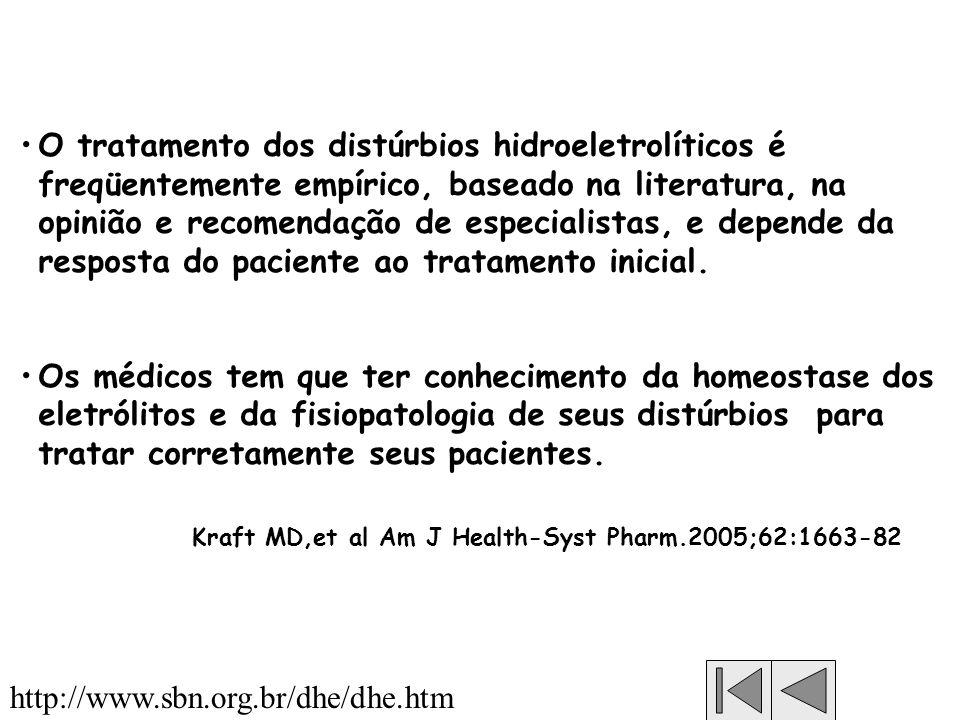 O tratamento dos distúrbios hidroeletrolíticos é freqüentemente empírico, baseado na literatura, na opinião e recomendação de especialistas, e depende da resposta do paciente ao tratamento inicial.