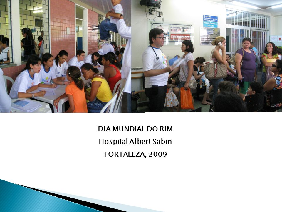 DIA MUNDIAL DO RIM Hospital Albert Sabin FORTALEZA, 2009