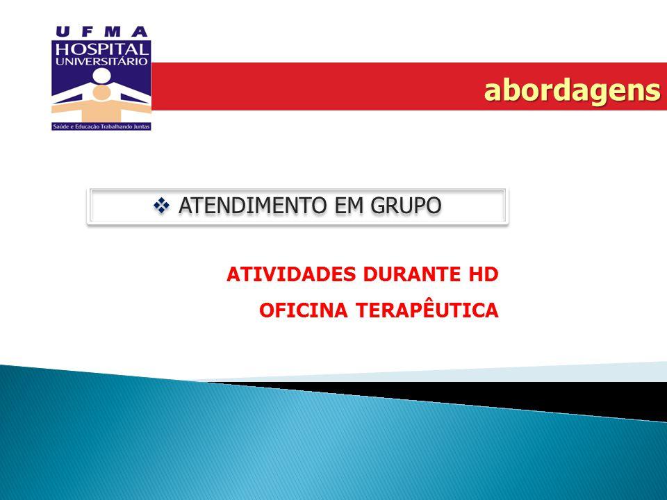 abordagens ATENDIMENTO EM GRUPO ATIVIDADES DURANTE HD OFICINA TERAPÊUTICA