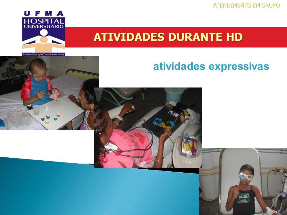 ATIVIDADES DURANTE HD atividades expressivas ATENDIMENTO EM GRUPO