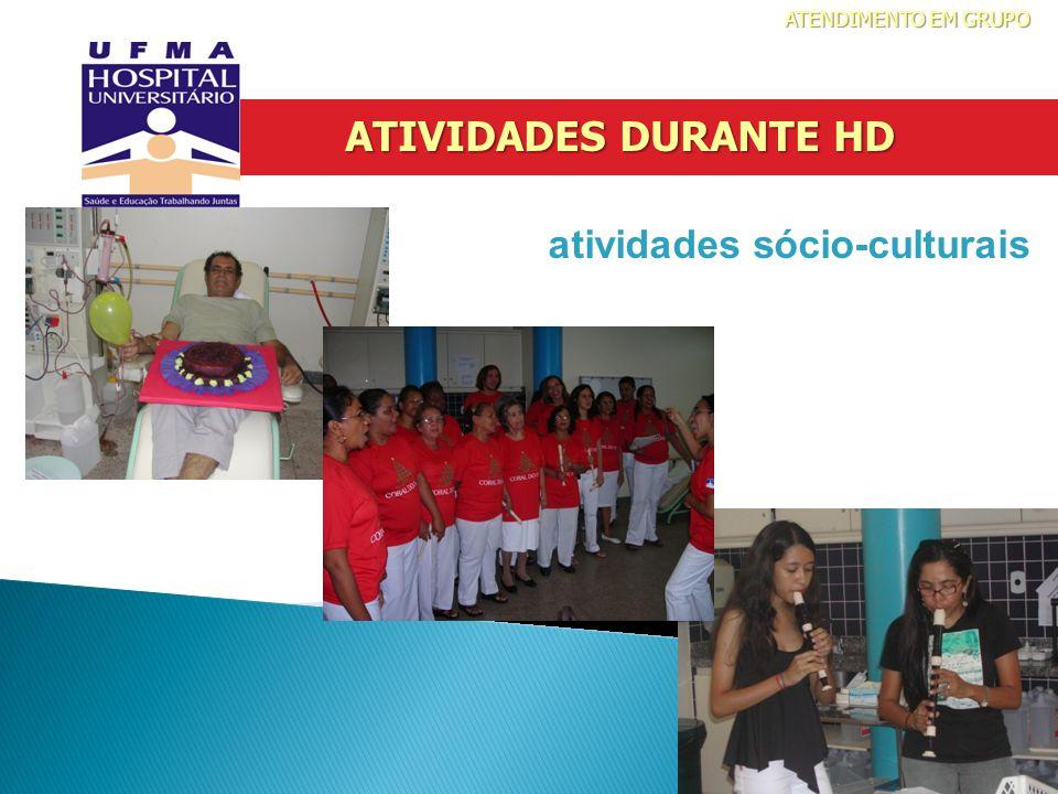 ATIVIDADES DURANTE HD atividades sócio-culturais ATENDIMENTO EM GRUPO