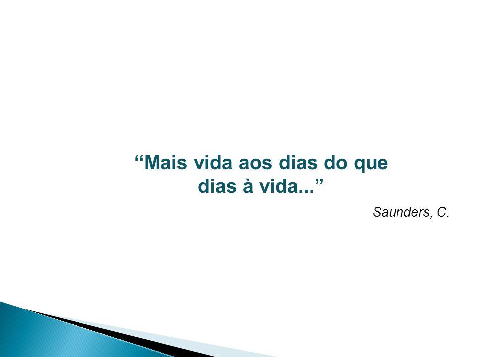 Mais vida aos dias do que dias à vida... Saunders, C.