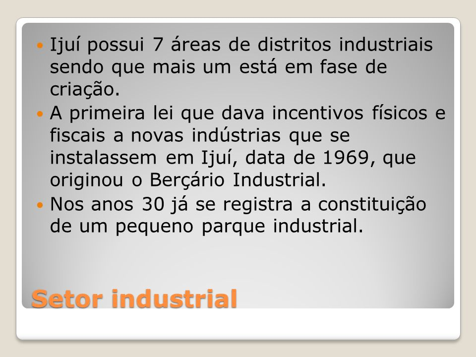 Setor industrial Ijuí possui 7 áreas de distritos industriais sendo que mais um está em fase de criação.