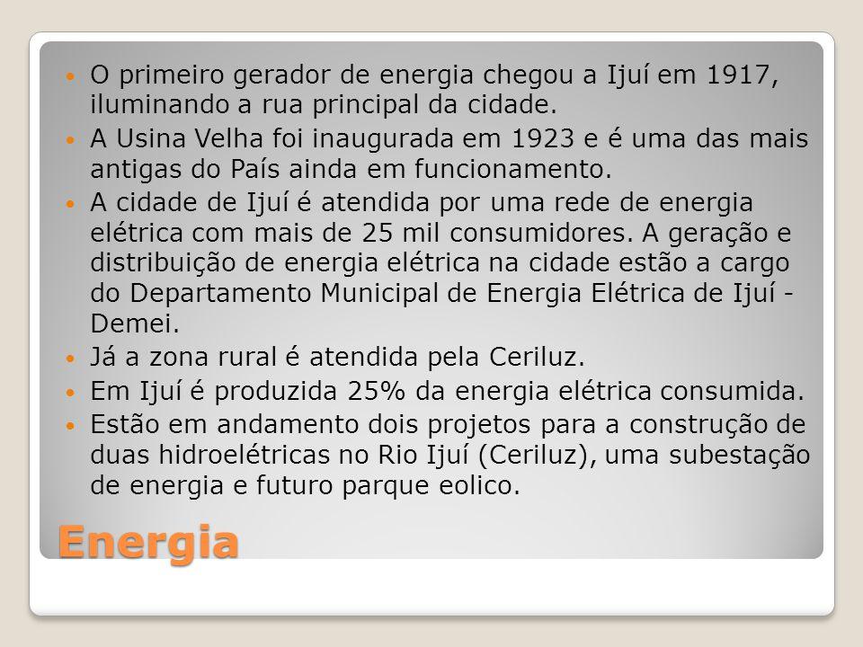 Energia O primeiro gerador de energia chegou a Ijuí em 1917, iluminando a rua principal da cidade.