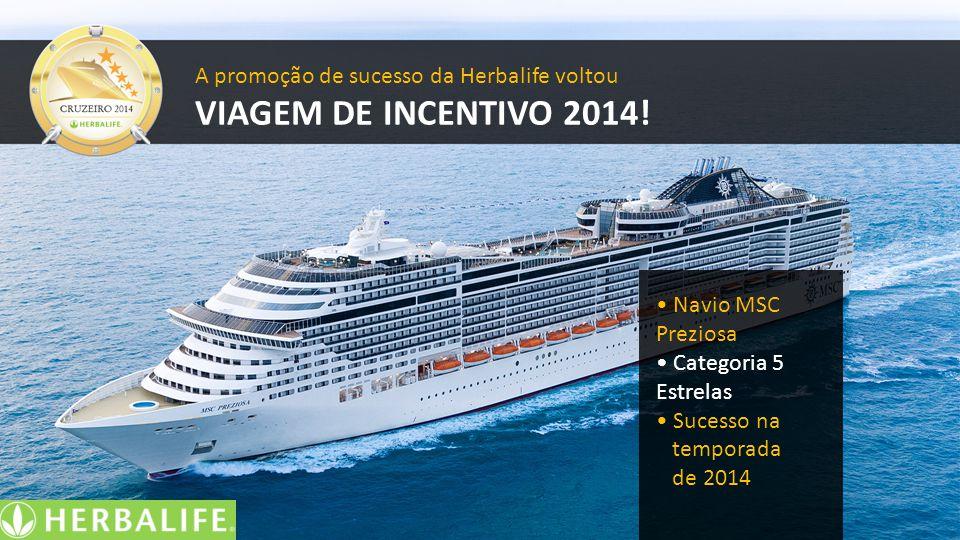 A promoção de sucesso da Herbalife voltou VIAGEM DE INCENTIVO 2014! Navio MSC Preziosa Categoria 5 Estrelas Sucesso na temporada de 2014