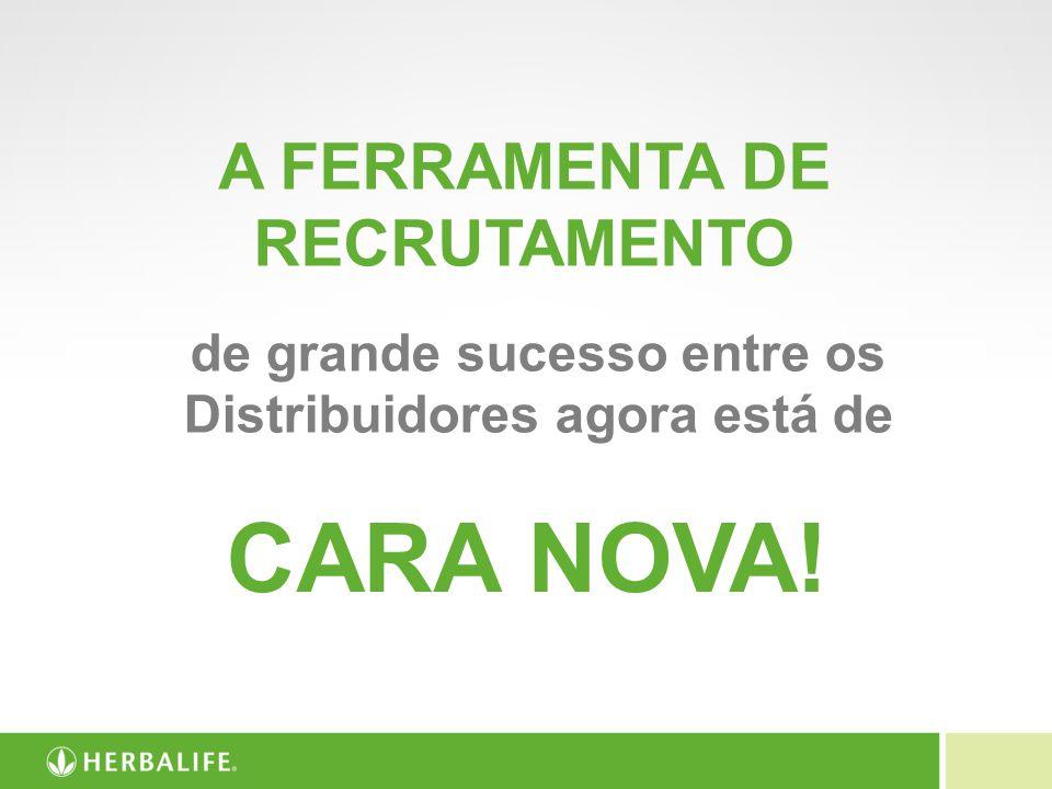A FERRAMENTA DE RECRUTAMENTO de grande sucesso entre os Distribuidores agora está de CARA NOVA!